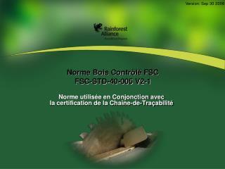 Norme Bois Contrôlé FSC  FSC-STD-40-005 V2-1