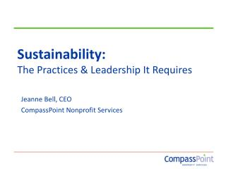 Sustainability: The Practices & Leadership It Requires