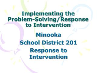 Implementing the Problem-Solving/Response to Intervention