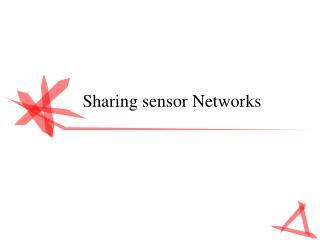 Sharing sensor Networks
