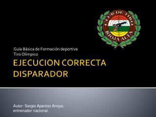 EJECUCION CORRECTA DISPARADOR