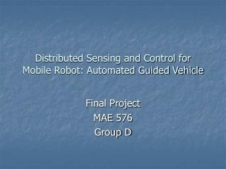 Distributed Sensing and Control for Mobile Robot: Automated Guided Vehicle