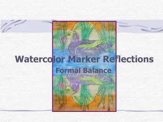 Watercolor Marker Reflections