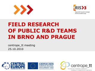 Field Research of Public R&D  teams in Brno  and Prague