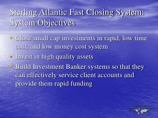 Sterling Atlantic Fast Closing System:  System Objectives
