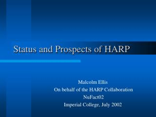 Status and Prospects of HARP