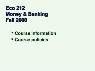 Eco 212   Money  Banking Fall 2008