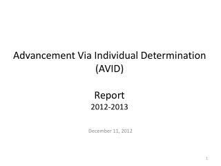 Advancement Via Individual Determination (AVID) Report 2012-2013