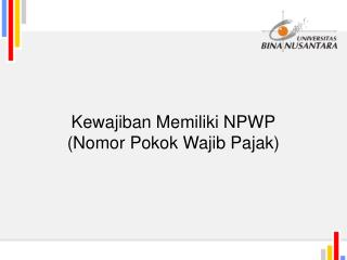 Kewajiban Memiliki NPWP (Nomor Pokok Wajib Pajak)
