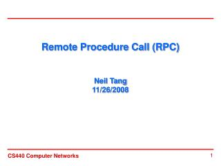 Remote Procedure Call (RPC) Neil Tang 11/26/2008