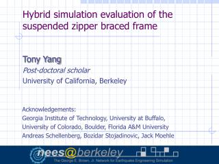 Hybrid simulation evaluation of the suspended zipper braced frame