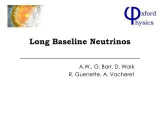 Long Baseline Neutrinos