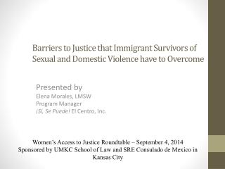 Barriers to Justice that Immigrant Survivors of Sexual and Domestic Violence have to Overcome