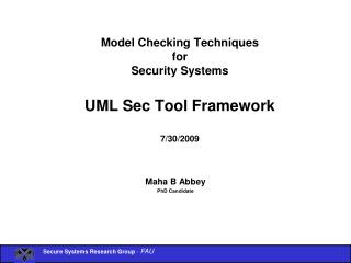 Model Checking Techniques for Security Systems UML Sec Tool Framework 7/30/2009