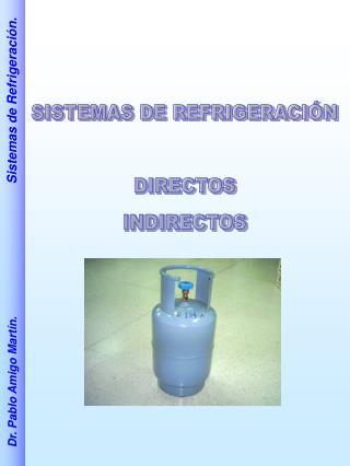 SISTEMAS DE REFRIGERACIÓN DIRECTOS INDIRECTOS