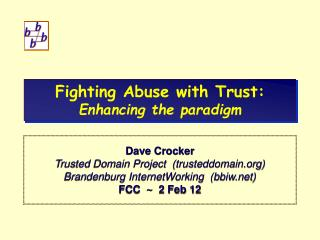 Fighting Abuse with Trust: Enhancing the paradigm