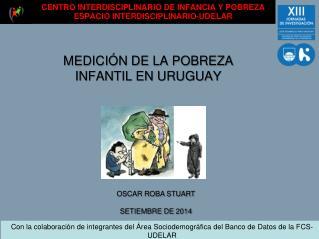 CENTRO INTERDISCIPLINARIO DE INFANCIA Y POBREZA ESPACIO INTERDISCIPLINARIO-UDELAR