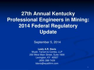 27th Annual Kentucky  Professional Engineers  in Mining: 2014  Federal Regulatory  Update