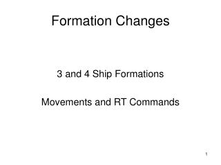 Formation Changes