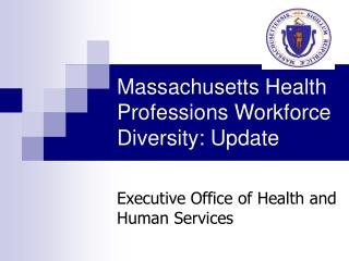 Massachusetts Health Professions Workforce Diversity: Update