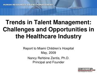 Trends in Talent Management: Challenges and Opportunities in the Healthcare Industry