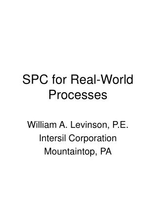 SPC for Real-World Processes