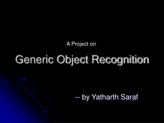 Generic Object Recognition