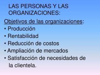 LAS PERSONAS Y LAS ORGANIZACIONES: