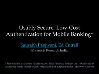 Usably Secure, Low-Cost Authentication for Mobile Banking*