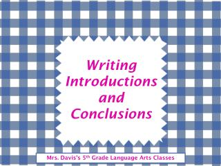 Writing Introductions and Conclusions