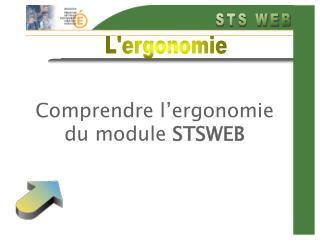 Comprendre l'ergonomie du module  STSWEB