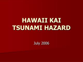 HAWAII KAI TSUNAMI HAZARD