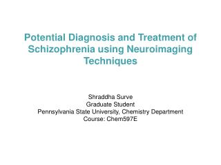 Potential Diagnosis and Treatment of Schizophrenia using Neuroimaging Techniques