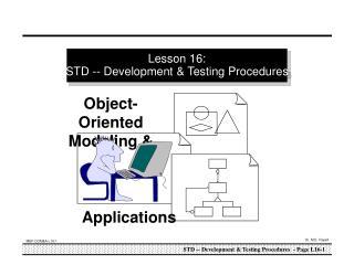 Lesson 16: STD -- Development & Testing Procedures