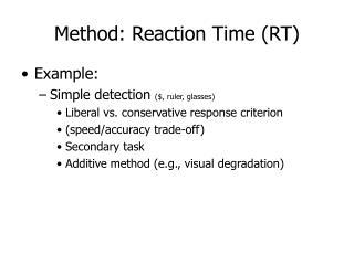 Method: Reaction Time (RT)