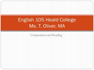 English 105 Heald College Ms. T. Oliver, MA