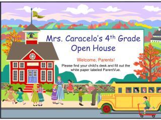 Mrs. Caracelo�s 4 th  Grade  Open House