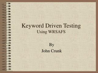 Keyword Driven Testing Using WRSAFS
