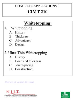 Whitetopping: Whitetopping History Thickness Advantages Design 2. Ultra-Thin Whitetopping History