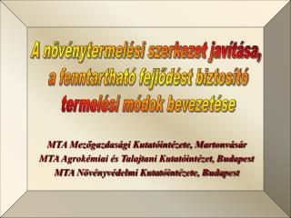 MTA Mezőgazdasági Kutatóintézete, Martonvásár MTA Agrokémiai és Talajtani Kutatóintézet, Budapest