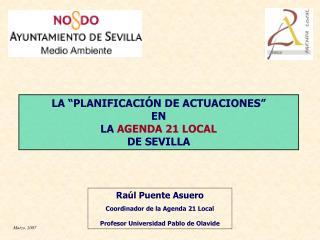 """LA """"PLANIFICACIÓN DE ACTUACIONES"""" EN   LA  AGENDA 21 LOCAL DE SEVILLA"""