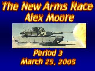 For me the arms race is fascinating.