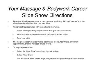 Your Massage & Bodywork Career Slide Show  D irections