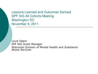 Lessons Learned and Outcomes Derived SPF SIG All Cohorts Meeting Washington DC November 9, 2011