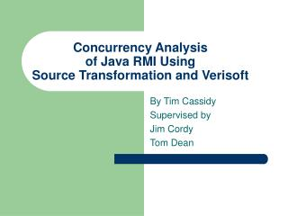 Concurrency Analysis  of Java RMI Using Source Transformation and Verisoft