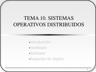 TEMA 10. SISTEMAS OPERATIVOS DISTRIBUIDOS