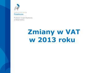 Zmiany w VAT w 2013 roku