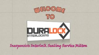 Inexpensive Interlock Sealing Service Milton