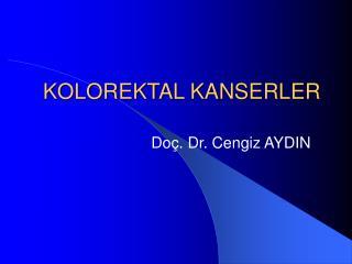 KOLOREKTAL KANSERLER