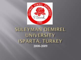 Süleyman Demirel  University Isparta, TURKEY